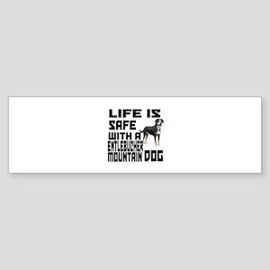 Life Is Safe With A Entlebucher M Sticker (Bumper)