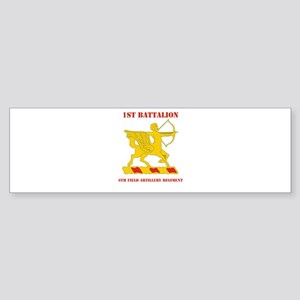 DUI - 1st Bn - 6th FA Regt with Text Sticker (Bump