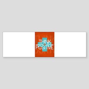 Think Positive Bumper Sticker