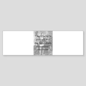 Crockett - Politically Dead Bumper Sticker
