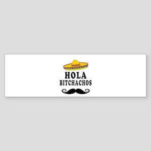 Hola Bitchachos Bumper Sticker