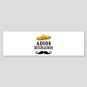 Adios Bitchachos Bumper Sticker