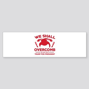Trump We Shall Overcomb Sticker (Bumper)