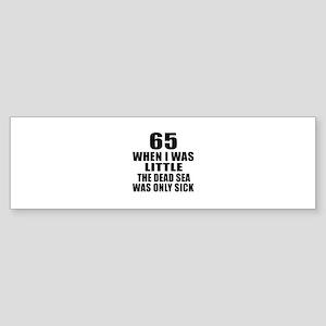 65 When I Was Little Birthday Sticker (Bumper)