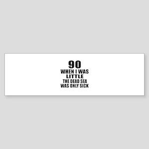 90 When I Was Little Birthday Sticker (Bumper)