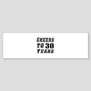 Cheers To 30 Sticker (Bumper)
