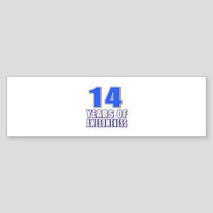 14 Years Of Awesomeness Sticker (Bumper)