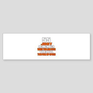 55 Just Remember Birthday Designs Sticker (Bumper)