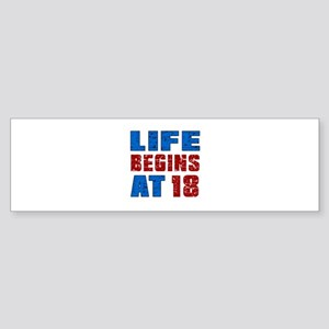 Life Begins At 18 Sticker (Bumper)