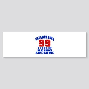 Celebrating 99 Years Of Being Awe Sticker (Bumper)