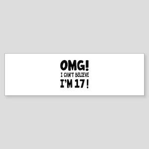 Omg I Can't Believe I Am 17 Sticker (Bumper)