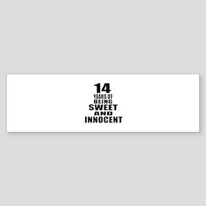 14 Sweet And Innocent Birthday De Sticker (Bumper)
