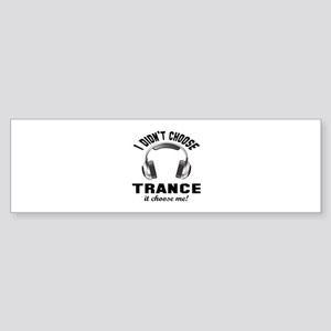 I didn't choose Trance Sticker (Bumper)