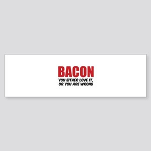Bacon you either love it Sticker (Bumper)