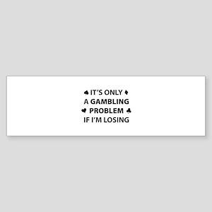 Gambling Problem Sticker (Bumper)