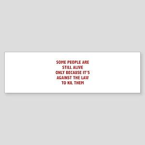 Some People Are Still Alive Sticker (Bumper)