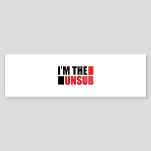 I'm the unsub Sticker (Bumper)