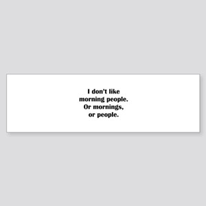 I Don't Like Morning People Sticker (Bumper)
