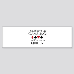 I Could Give Up Gambling Sticker (Bumper)