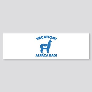 Vacation? Alpaca Bag! Sticker (Bumper)