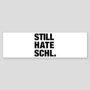 Still Hate School Sticker (Bumper)