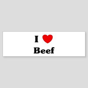 I love Beef Bumper Sticker