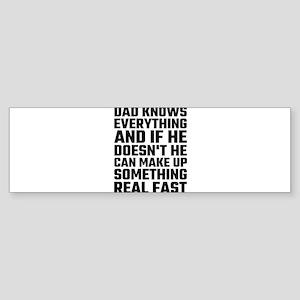 Dad Knows Everything Bumper Sticker