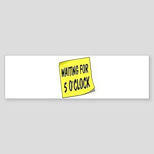 SIGN - 5 OCLOCK Bumper Sticker