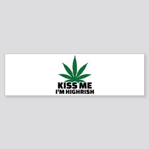 Kiss me I'm highrish Sticker (Bumper)
