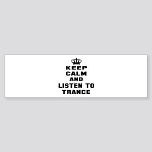 Keep calm and listen to Trance Sticker (Bumper)