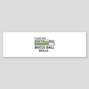 Please wait, Installing Bocce bal Sticker (Bumper)