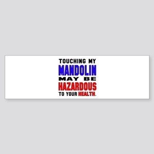 Touching my mandolin May be hazar Sticker (Bumper)