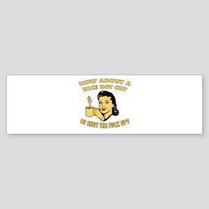 Cup Of Shut The Fuck Up - Female Bumper Sticker