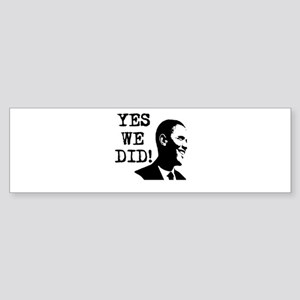 Obama - Yes We Did! Bumper Sticker