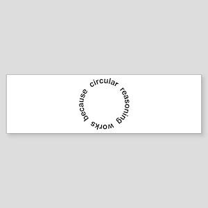 Circular Reasoning Sticker (Bumper)