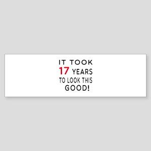 It Took 17 Birthday Designs Sticker (Bumper)