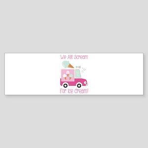 We All Scream For Ice Cream! Bumper Sticker