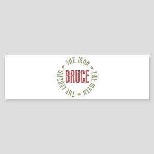 Bruce Man Myth Legend Bumper Sticker