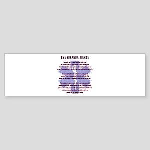 EMS Miranda Rights Gifts Bumper Sticker