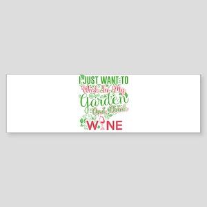 Gardening and wine Bumper Sticker