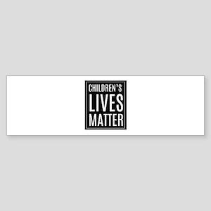 Children's lives matter Bumper Sticker