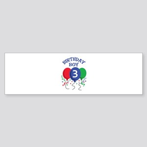 BIRTHDAY BOY THREE Bumper Sticker