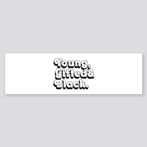 Young, Gifted & Black. Bumper Sticker