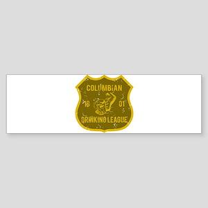 Columbian Drinking League Bumper Sticker