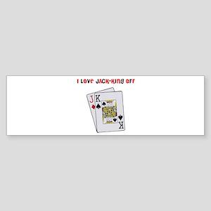 """I Love Jack-King Off"" Bumper Sticker"