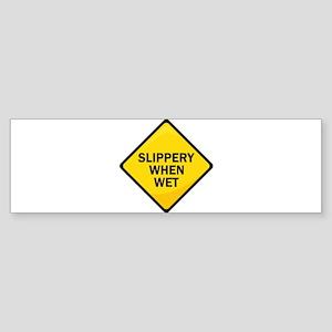 Slippery When Wet Bumper Sticker