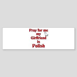 Pray for me my girlfriend is Polish Sticker (Bumpe