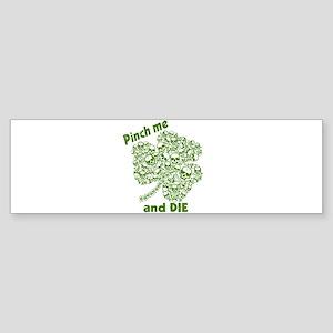 Pinch Me and Die Funny Irish Sticker (Bumper)