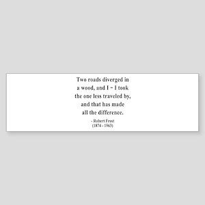 Robert Frost 1 Bumper Sticker
