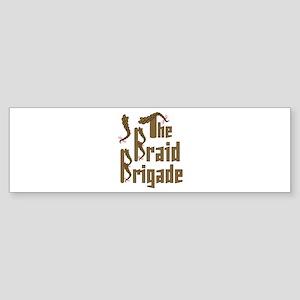 Braid Brigade Bumper Sticker